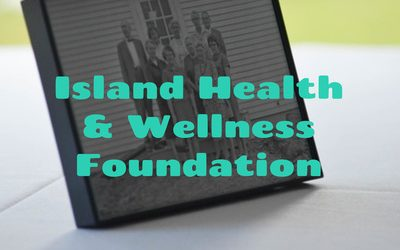 Island Health & Wellness Foundation Launches New Podcast